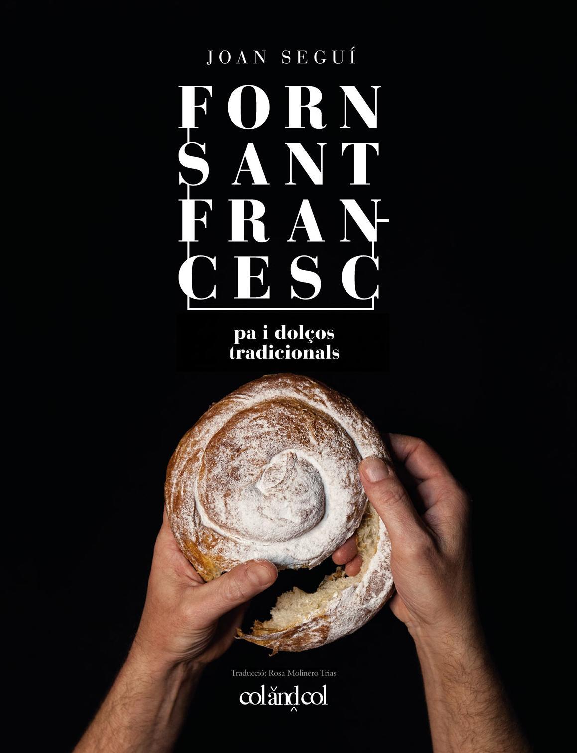 Joan Seguí – Forn Sant Francesc. Pa i dolços tradicionals – (Català)