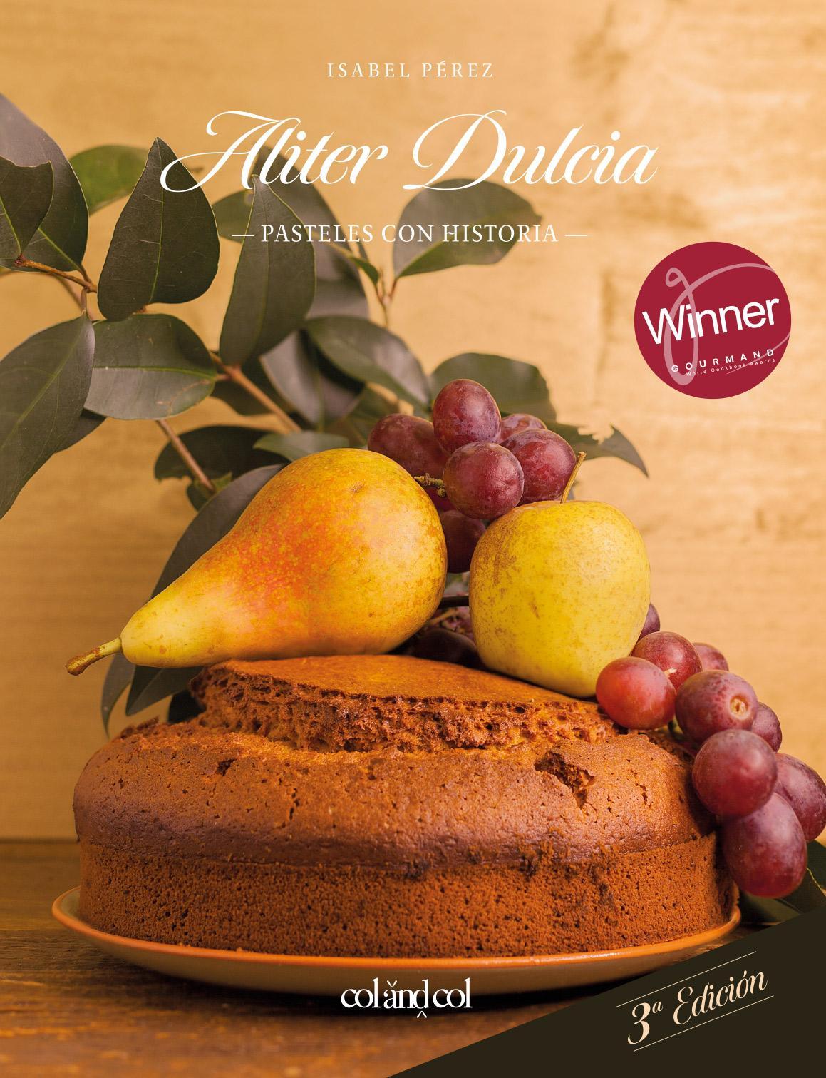 Aliter Dulcia. Pasteles con historia