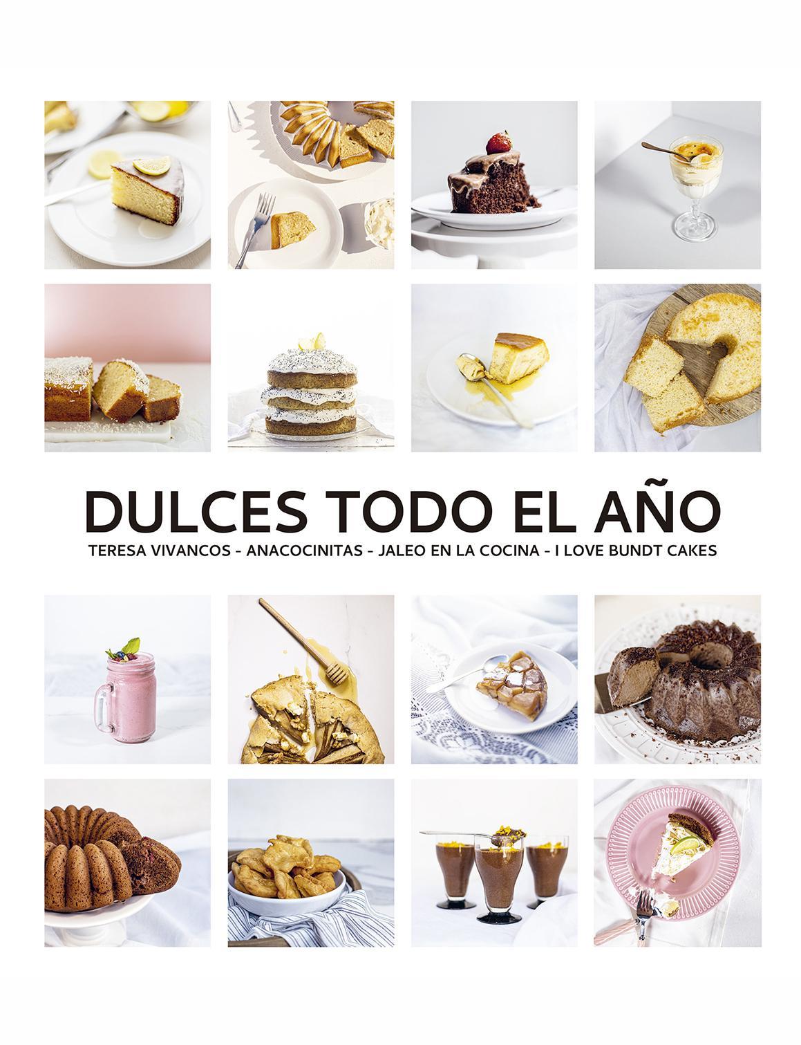 Dulces todo el año - 80 recetas para disfrutar en cada estación